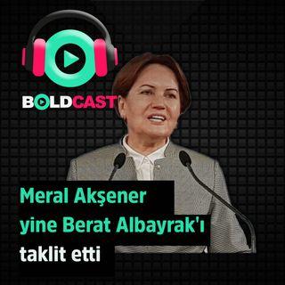 Meral Akşener yine Berat Albayrak'ı taklit etti ve Erdoğan'a çağrı yaptı