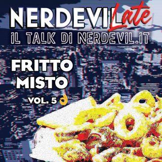 Nerdevilate 21/05/20 - Fritto Misto vol. 5