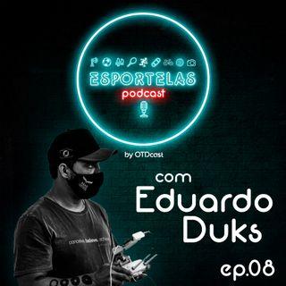 Esportelas #08 - Endurance com o Eduardo Duks