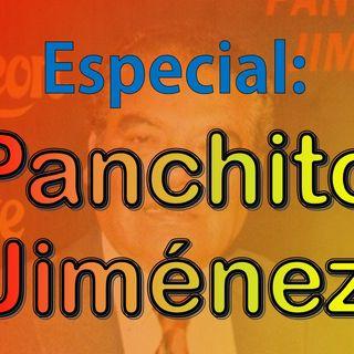 Especial Panchito Jimenez