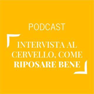 #384 - Intervista al cervello, ecco come riposare bene | Buongiorno Felicità!