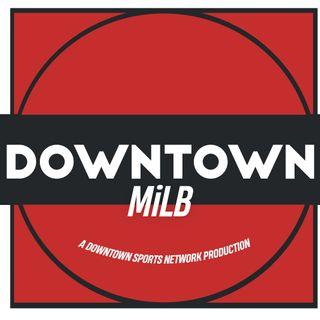Downtown MiLB Podcast