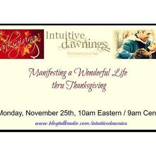 Manifesting a Wonderful Life thru Thanksgiving