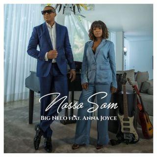 Big Nelo feat. Anna Joyce - Nosso Som [Download]