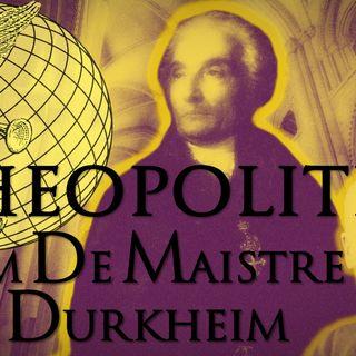Theopolitics: From De Maistre to Durkheim