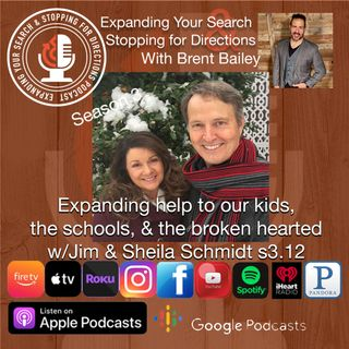 Expanding help to our kids, the schools, & the broken hearted w/Jim & Sheila Schmidt s3.12