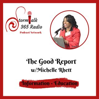 The Good Report Live w/Host Michelle Rhett