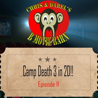 Episode 11: Camp Death 3 in 2D!!