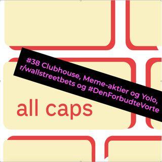 #38 Clubhouse, Meme-aktier og Yolo på r/wallstreetbets og #DenForbudteVorte