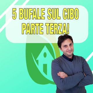 Episodio 19 - ALTRE 5 BUFALE SUL CIBO - Vediamo cosa altro gira in rete con altri 5 miti