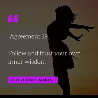 Agreement 19: Follow and Trust your Inner Wisdom