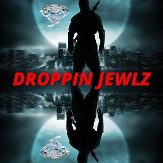 DROPPIN JEWLZ
