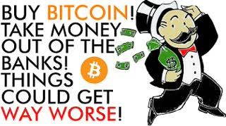 Buy Bitcoin, Take Your Money Out of Banks,Things Could Get WAY WORSE in 2020
