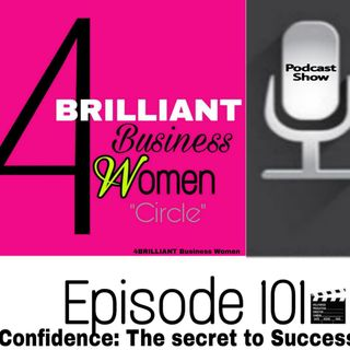 4Brilliant Business Women podcast  Confidence the secret to success