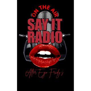 Say It! Radio (Alter Ego Friday)