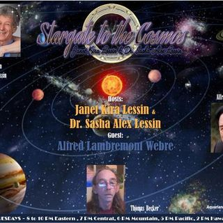 Alfred Lambremont Webre~04/07/20~ Stargate to the Cosmos~Janet & Dr Sasha Lessin