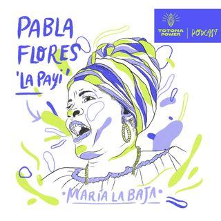 "Pabla Flores ""La Payi"" - Diosa del bullerengue T1 E2"