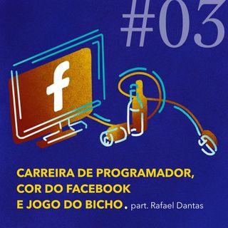Carreira de Programador - Cor do Facebook e de quebra, Jogo do Bicho. FEAT Rafael Dantas