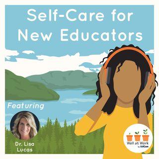 Self-Care for New Educators