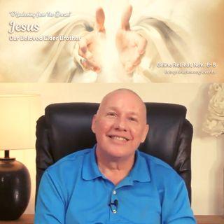 """Jesus - Our Beloved Elder Brother"" Online Weekend Retreat:  Session with David Hoffmeister"