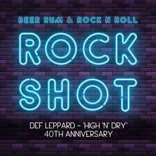 'Rock Shot' (DEF LEPPARD -  'HIGH 'N' DRY' 40TH ANNIVERSARY)