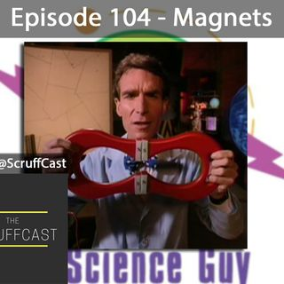 Magnets - ScruffCast Ep. 104