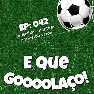 EQG - #42 - Groselhas, mentiras e soberba verde