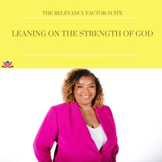 Leaning on the Strength of God