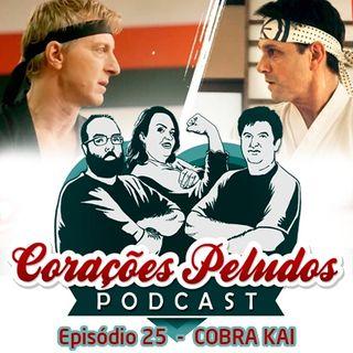 Corações Peludos 25 - Cobra Kai