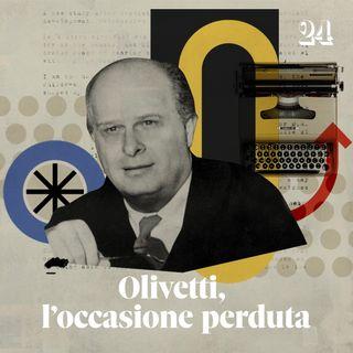 Teaser Olivetti, l'occasione perduta