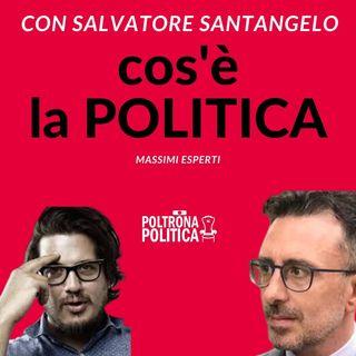 Che cos'è la Politica con Salvatore Santangelo