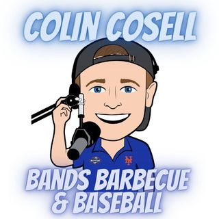 Bands Barbecue and Baseball - Mets PA announcer Colin Cosell joins the show 03142021