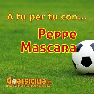 A tu per tu con... Peppe Mascara