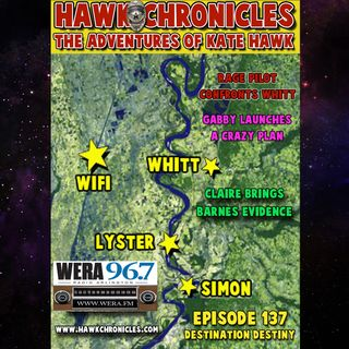 "Episode 137 Hawk Chronicles ""Destination Destiny"""