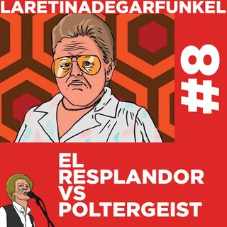 LARETINAx8_Poltergeist vs El Resplandor
