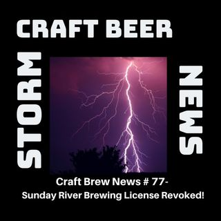 Craft Brew News # 77 – Sunday River Brewpub Loses License!