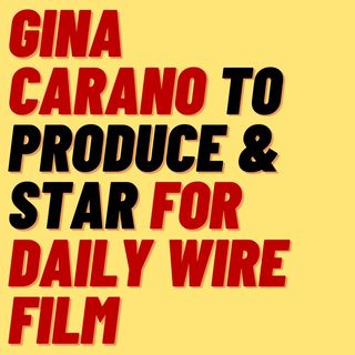 GINA CARANO IS BACK WITH NEW PRODUCTION DEAL FOR DAILY WIRE