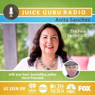 ep. 75: The Four Sacred Gifts with Anita Sanchez