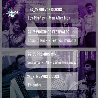 SignosFM 24_7: De Los Pirañas, Cosquín Rock, Premios MIN, Man After Man y más