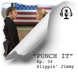 Punch It 34 - Slippin' Jimmy