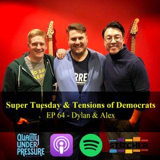 Super Tuesday & Tensions of Democrats