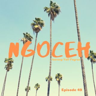 Episode 49 - Ayushita Ngoceh