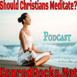 Should Christians Meditate?