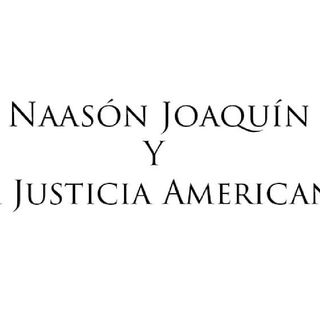 Episodio 1 - Naasón Joaquín Y La Justicia Americana
