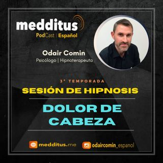 #78 Hipnosis para Dolor de Cabeça | Odair Comin