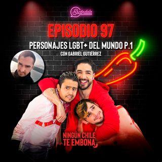 Ep 97 Personajes LGBT+ del mundo p.1 con Gabriel Gutierrez