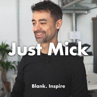 Le grandi idee nascono dalle stupidate - @Mick Odelli (AKA @JustMick)