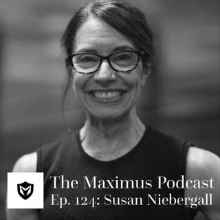 The Maximus Podcast Ep. 124 - Susan Niebergall