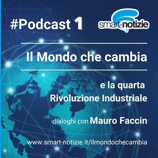 1. Il Mondo che cambia e la Quarta rivoluzione industriale - Episodio 1