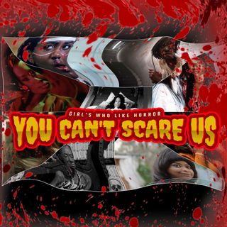 You Can't Scare Us Podcast
